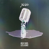 Old Soul (LUCA Remix) de Xam Volo