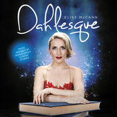 Dahlesque by Elise McCann