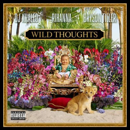 Wild Thoughts (feat. Rihanna & Bryson Tiller) von DJ Khaled