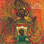 A Child Is Born by Geri Allen