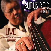 Live at the Kennedy Center by Rufus Reid Quintet
