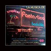 La Música de Fantástico Bailable de Various Artists