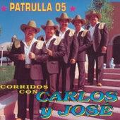 Patrulla 05 Corridos Con by Carlos y José