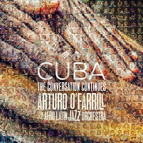 Cuba: The Conversation Continues by Arturo O'Farrill