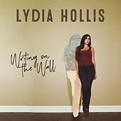 Writing on the Wall by Lydia Hollis