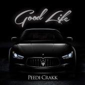 Good Life by Peedi Crakk