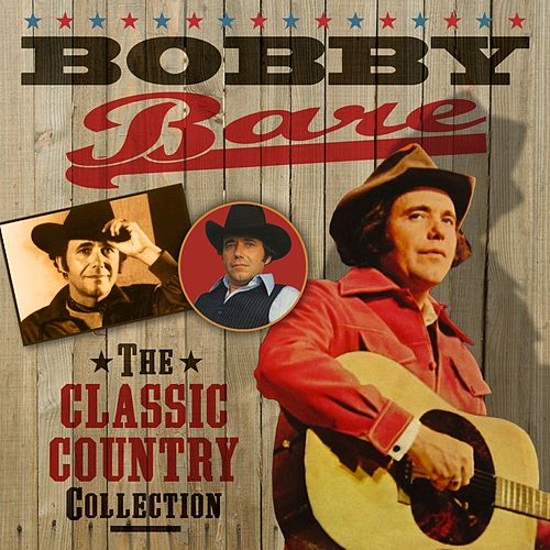The Classic Country Collection by Bobby Bare