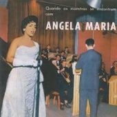 Quandos Os Maestros Se Encontram Com Angela Maria de Angela Maria
