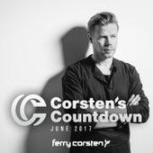 Ferry Corsten presents Corsten's Countdown June 2017 by Various Artists