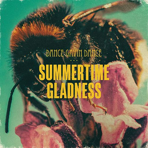 Summertime Gladness by Dance Gavin Dance