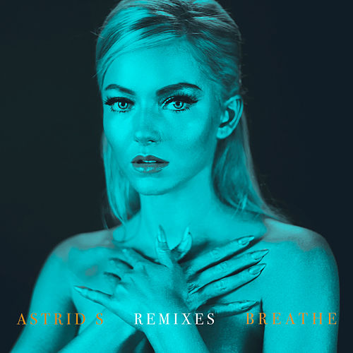 Breathe (Remixes) de Astrid S