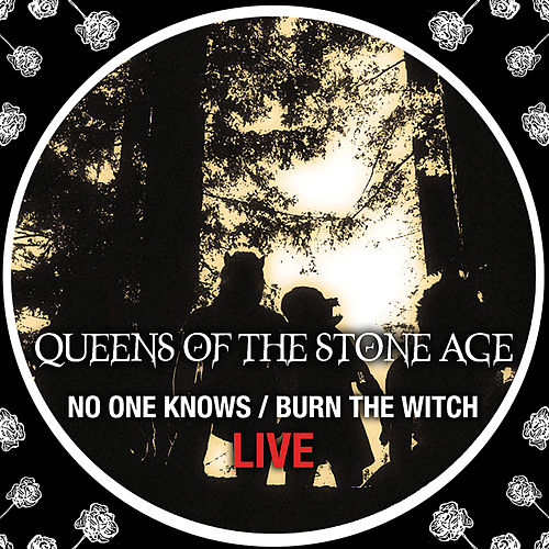 No One Knows/Burn The Witch (Live) by Queens Of The Stone Age
