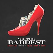 You the Baddest by Cristiles