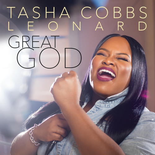 Great God (Radio Edit) by Tasha Cobbs Leonard
