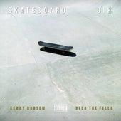Skateboard Bih (feat. Kenny Barsem) by Dela the Fella