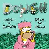 Dough by Dela the Fella