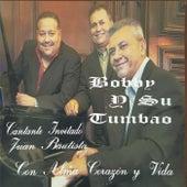 Bobby y Su Tumbao Con Alma Corazon y Vida by Bobby Peres