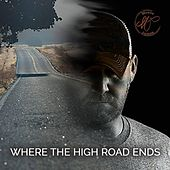 Where the High Road Ends by Monte James