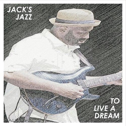 To Live a Dream by Jacks Jazz