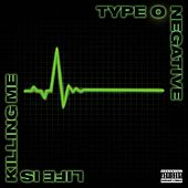 Life Is Killing Me de Type O Negative
