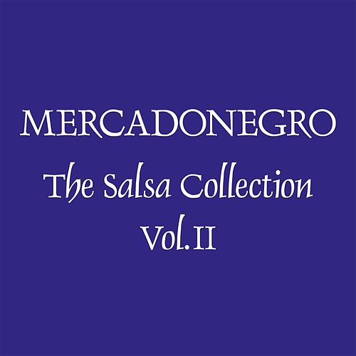 The Salsa Collection, Vol. 2 by Mercadonegro