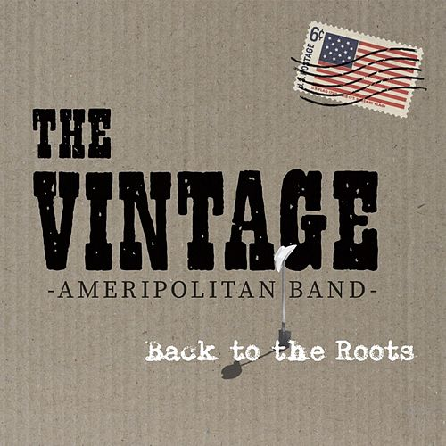 Back to the Roots by THE VINTAGE Ameripolitan Band