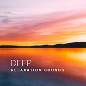 Deep Relaxation Sounds – New Age Rest, Music to Calm Down, Mind Control, Chilled Waves by Relaxing Sounds of Nature