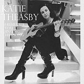 I Remember You Singing This Song by Katie Theasby