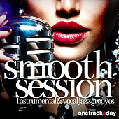 Smooth Session (Instrumental & Vocal Jazz Grooves) by Various Artists