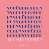 Vorübergehen (Akustik Version) by Louka