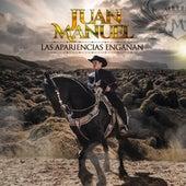 Las Apariencias Engañan by Juan Manuel