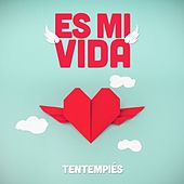 Es Mi Vida by TenTemPiés
