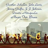 Music For Brass (Remastered 2017) di Gunther Schuller