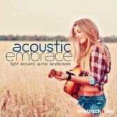 Acoustic Embrace (Light Acoustic Guitar Landscapes) by Various Artists