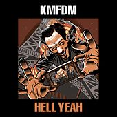 Hell Yeah by KMFDM