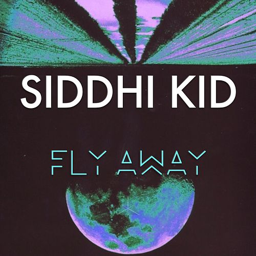 Fly Away by Siddhi Kid