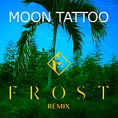 Moon Tattoo (Frost Remix) by Sofi Tukker