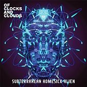 Subterranean Homesick Alien by Of Clocks and Clouds