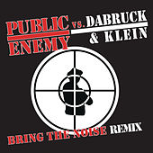 Bring The Noise (Dabruck & Klein Remix) by Public Enemy