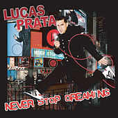 Never Stop Dreaming by Lucas Prata