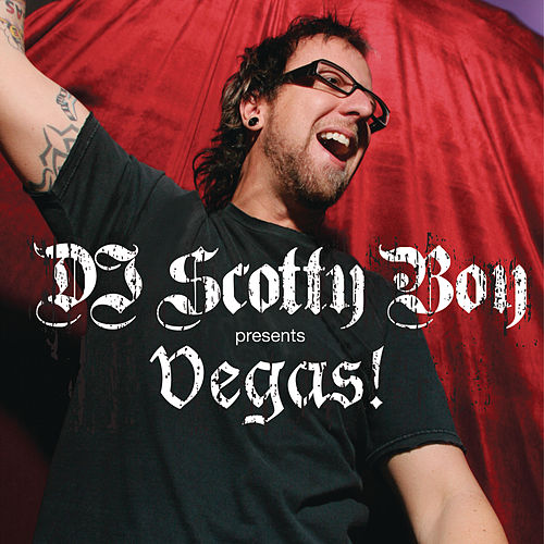 DJ Scotty Boy pres. Vegas Baby! by Various Artists