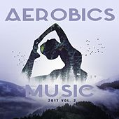 Aerobics Music 2017 Vol. 2 by Various Artists