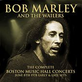 The Complete Boston Music Hall Concerts - June 8th 1978 - Remastered de Bob Marley & The Wailers