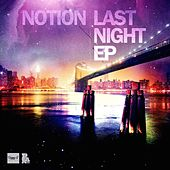 Last Night EP by Notion