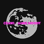 Crawl van James Moody