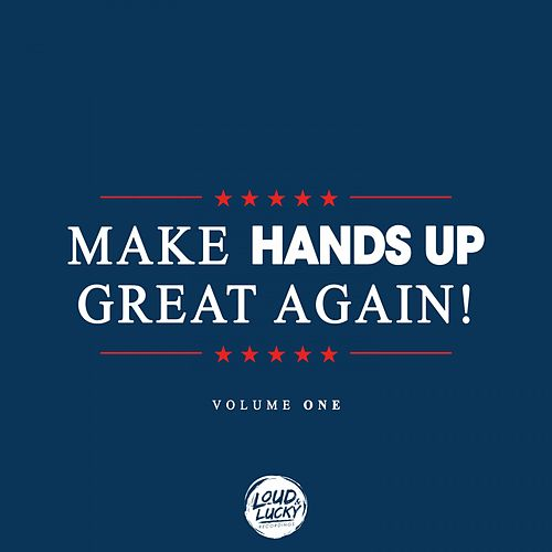 Make Hands up Great Again!, Vol. 1 by Various Artists