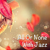 All Or None With Jazz by Various Artists