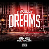 Chasing My Dreams (feat. Koy $Oul & Rahnelltuchar) by Kush Kale