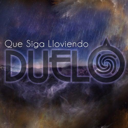 Que Siga Lloviendo by Duelo