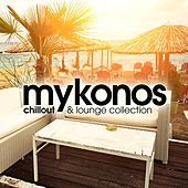 Mykonos Chillout and Lounge Collection by Various Artists